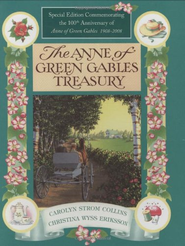 The Anne of Green Gables Treasury -Special Edition Commemorating the 100th Anniversary of Anne of ...