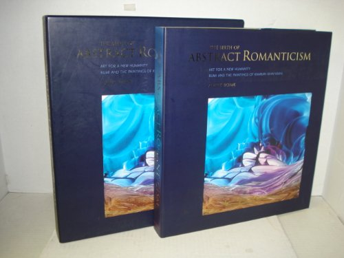 9780981673905: The Birth of Abstract Romanticism: Art for the New Humanity: Rumi and the Paintings of Kamran Khavarani