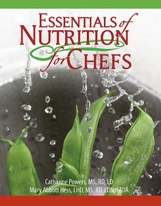 Essentials of Nutrition for Chefs: Powers, Catharine; Hess, Mary Abbott