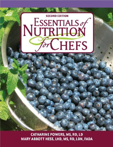 Essentials of Nutrition for Chefs 2nd Edition: Powers, Catharine