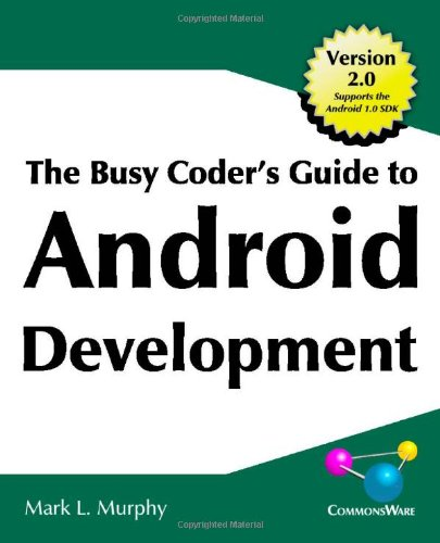 9780981678009: Busy Coder's Guide to Android Development