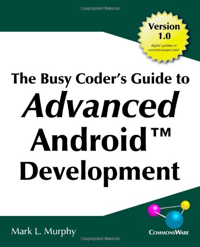 9780981678016: The Busy Coder's Guide to Advanced Android Development