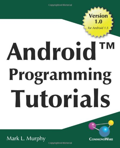 9780981678023: Android Programming Tutorials: Easy-To-Follow Training-Style Exercises on Android Application Development