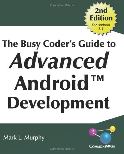 9780981678054: The Busy Coder's Guide to Advanced Android Development