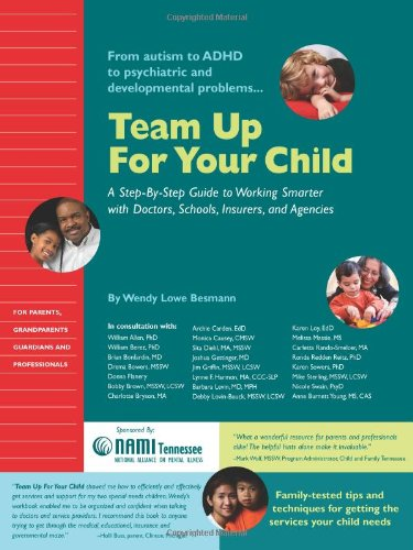 9780981679303: Team Up for Your Child: A Step-By-Step Guide to Working Smarter with Doctors, Schools, Insurers, and Agencies