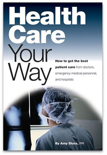 Health Care Your Way: How to get: Amy Sluss-RN