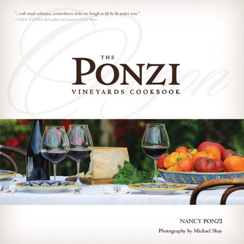 9780981682242: The Ponzi Vineyards Cookbook