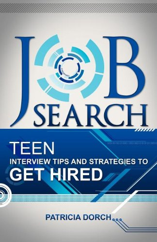 9780981685458: Job Search: Teen Interview Tips and Strategies to Get Hired