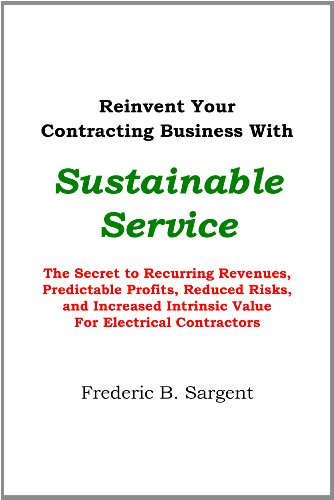 9780981686011: Reinvent Your Contracting Business With Sustainable Service