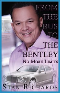 From The Bus To The Bentley No More Limits: Stan Richards