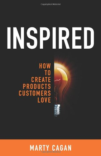 9780981690407: Inspired: How To Create Products Customers Love