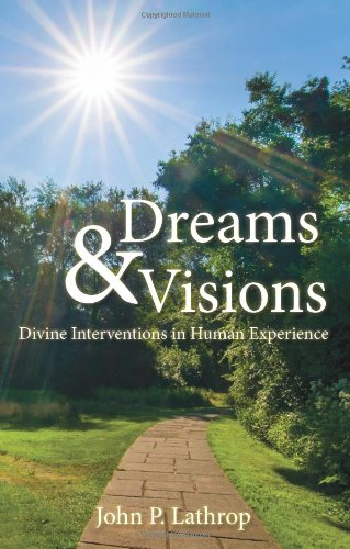 9780981692586: Dreams & Visions: Divine Interventions in Human Experience