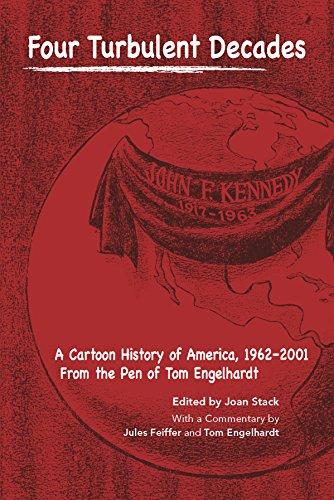 9780981693989: Four Turbulent Decades: A Cartoon History of America, 1962-2001