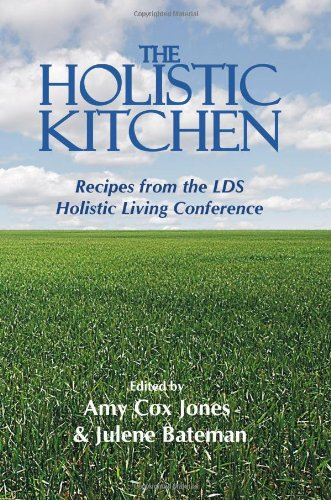 9780981694986: The Holistic Kitchen: Recipes from the LDS Holistic Living Conference