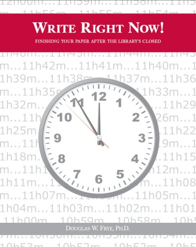 9780981695907: Write Right Now! Finishing Your Paper After the Library's Closed
