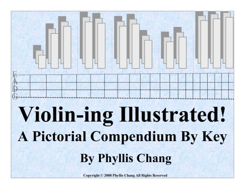 Violin-ing Illustrated! A Pictorial Compendium By Key (Violin Finger Positions in EVERY Key ...