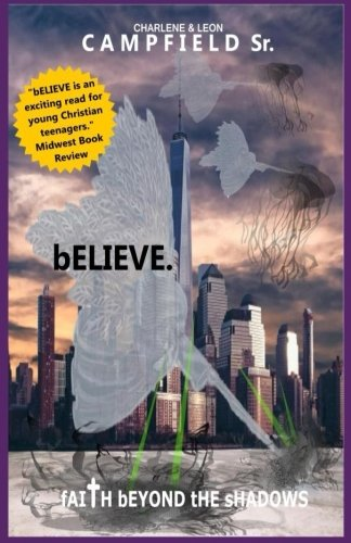 9780981702568: bELIEVE.: Book 1 fAITH bEYOND tHE sHADOWS (Volume 1)