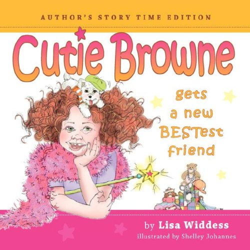 Cutie Browne gets a new BESTest friend - Author's Story Time Edition: Widdess, Lisa Margaret
