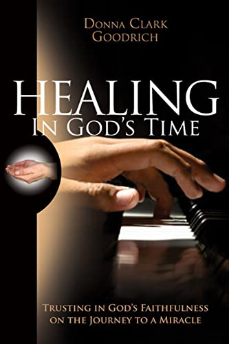 9780981706115: Healing in God's Time: Trusting in God's Faithfulness on the Journey to a Miracle