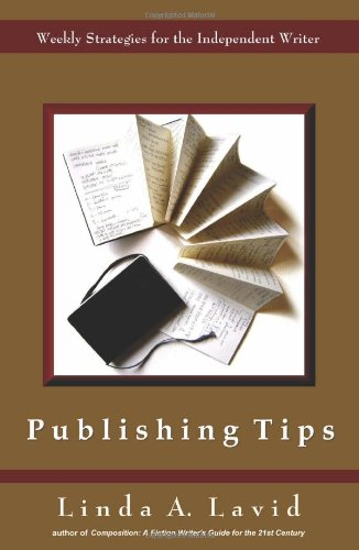 Publishing Tips: Weekly Strategies for the Independent: Lavid, Linda A.