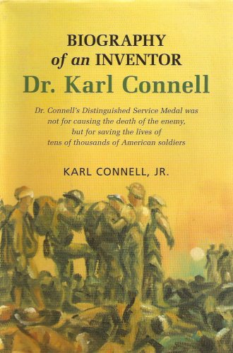 9780981710402: Biography of an Inventor: Dr. Karl Connell