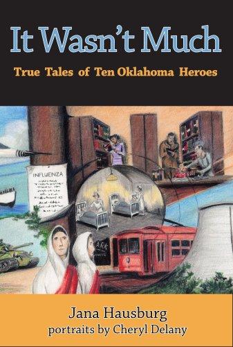 9780981710525: It Wasn't Much: True Tales of Ten Oklahoma Heroes