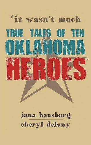 9780981710549: It Wasn't Much: True Tales of Ten Oklahoma Heroes