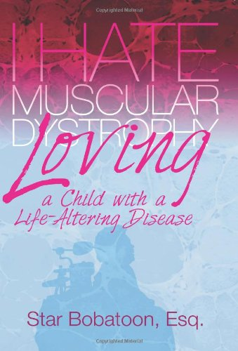 I Hate Muscular Dystrophy Loving a Child with a Life-Altering Disease: Star Bobatoon