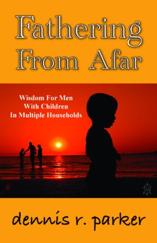 Fathering From Afar: Dennis R. Parker