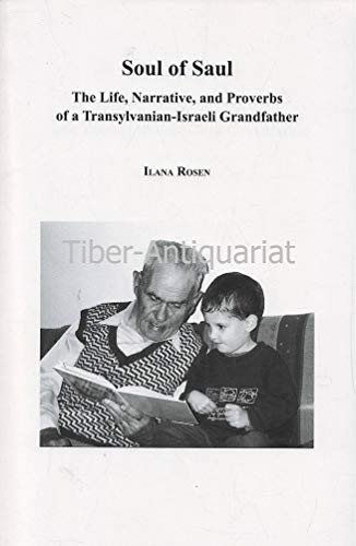 9780981712277: Soul of Saul: The Life, Narrative, and Proverbs of a Transylvanian-Israeli Grandfather