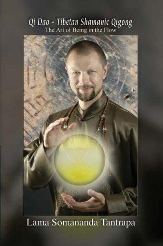 9780981712802: Qi Dao - Tibetan Shamanic Qigong: The Art of Being in the Flow