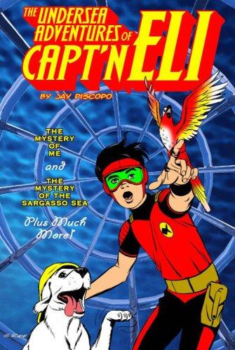 9780981713205: The Undersea Adventures of Capt'n Eli Volume 1