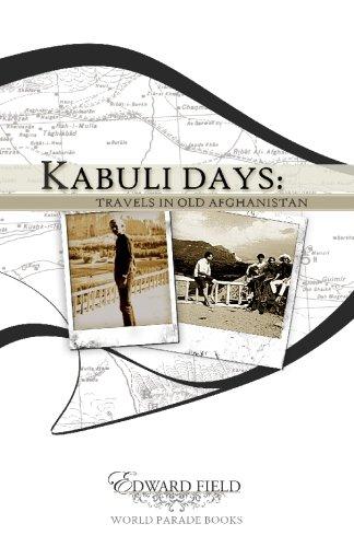 Kabuli Days: Travels in Old Afghanistan: Field, Edward