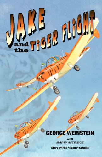 Jake and the Tiger Flight: Weinstein, Georga; Aftewicz, Marcy; Cataldo, Phil