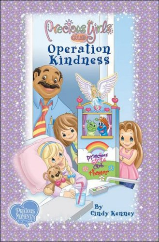 Operation Kindness: Book Two Hardcover (Precious Girls Club) (0981715931) by Cindy Kenney