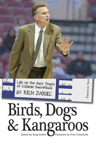 Birds, Dogs and Kangaroos: Life on the: Rich Zvosec