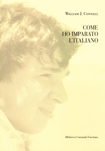 Come ho imparato l'italiano (Italian Edition) (0981717810) by William J. Connell