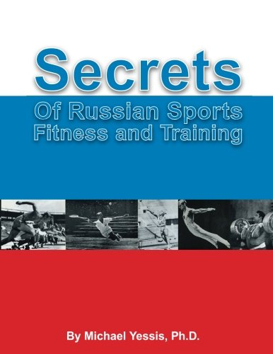 Secrets of Russian Sports Fitness and Training: Yessis, Michael A