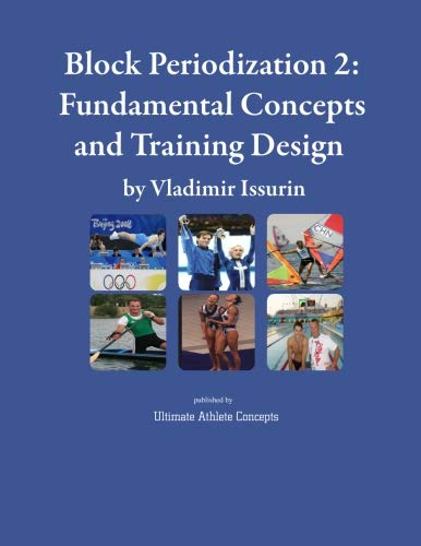 9780981718040: Block Periodization 2: Fundamental Concepts and Training Design