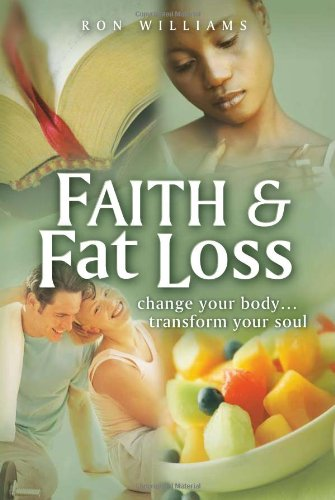 Faith & Fat Loss (New Paperback Edition): Ron Williams