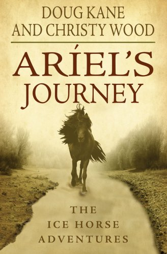 9780981723402: Ariel's Journey (The Ice Horse Adventures, Book 1)