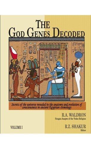 The God Genes Decoded Volume I (Secrets: R.A. Waldron