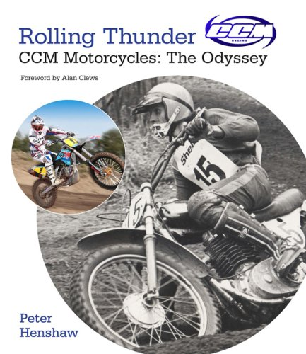 Rolling Thunder - CCM Motorcycles: the Odyssey: Henshaw, Peter