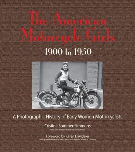9780981727059: The American Motorcycle Girls: A Photographic History Of Early Women Motorcyclists