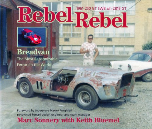 9780981727073: Rebel Rebel: Breadvan-The Most REcognizable Ferrarie in the World: 1961 250 GT SWB s/n 2819 GT