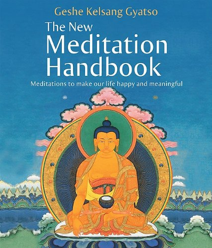 9780981727721: The New Meditation Handbook: Meditations to Make Our Life Happy and Meaningful