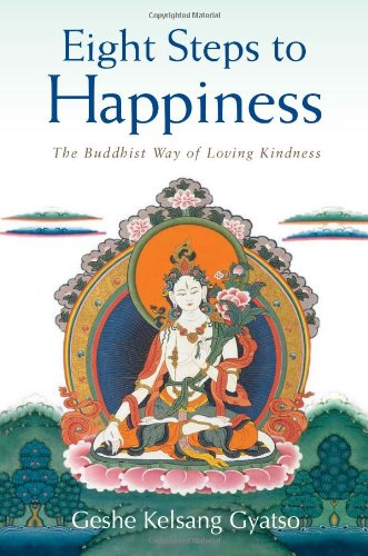9780981727783: Eight Steps to Happiness: The Buddhist Way of Loving Kindness