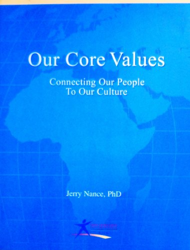 9780981728032: Our Core Values: Connecting Our People To Our Culture