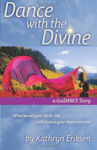 9780981728339: Dance with the Divine: A Guidance Story