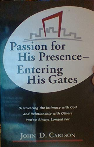 9780981730103: Passion for His Presence--Entering His Gates
